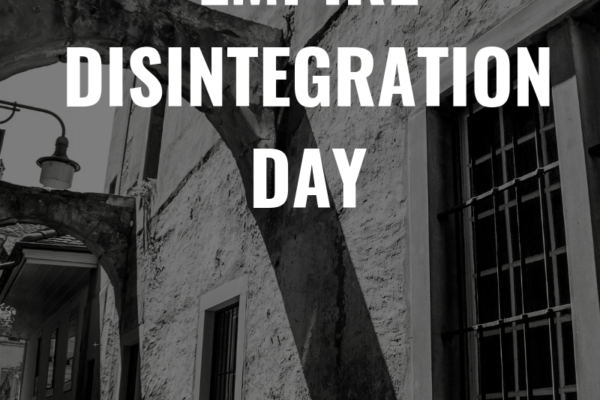 The Innocents Abroad: Empire Disintegration Day