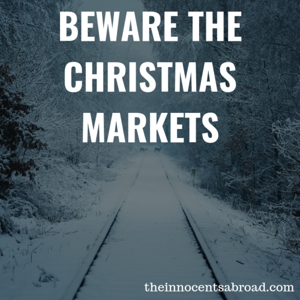 The Innocents Abroad Episode 24: Beware the Christmas Markets