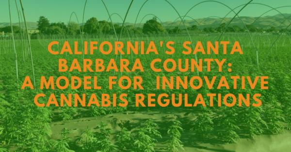 Praising Santa Barbara County's innovative cannabis regulations