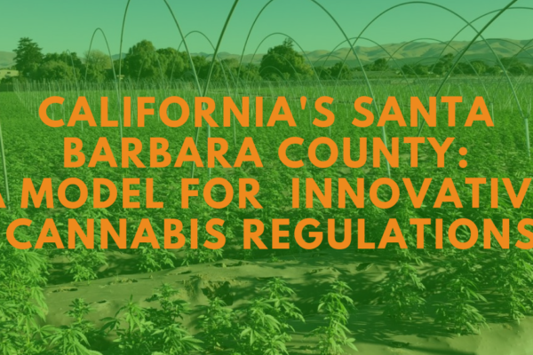 Praising Santa Barbara County's innovative cannabis regulations