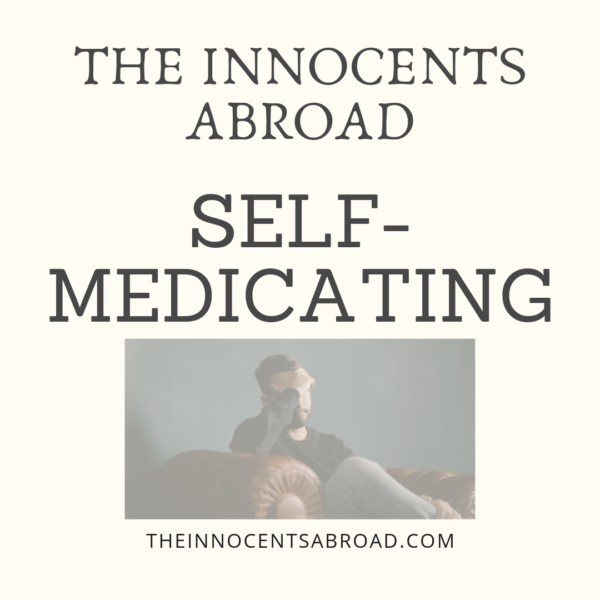 The Innocents Abroad 26: Self-Medicating