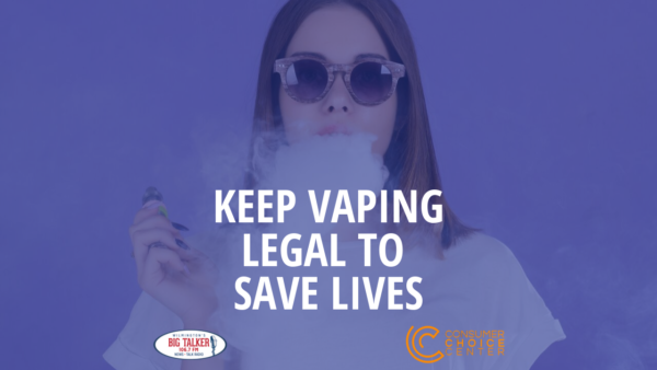 Keep Vaping Legal to Save Lives