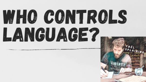 5: Who Controls Language?