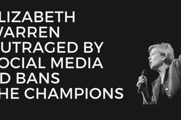 Elizabeth Warren Outraged by Social Media Bans She Champions