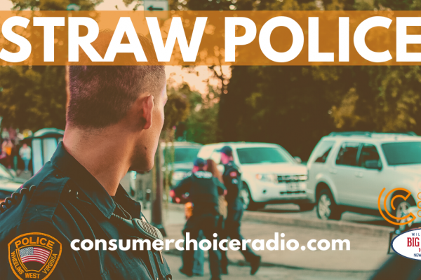 Straw Police – Consumer Choice Radio (22. Feb. 2020)