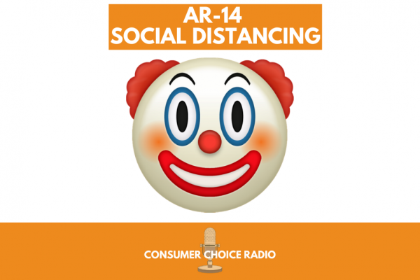 AR-14 Social Distancing – Consumer Choice Radio (14. March. 2020)