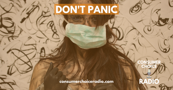 DON'T PANIC – Consumer Choice Radio (29. Feb. 2020)