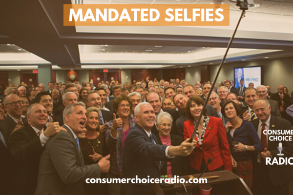 Mandated Selfies – Consumer Choice Radio (28 March. 2020)