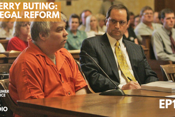 Consumer Choice Radio EP16: Making a Murderer's Jerry Buting and Legal Reform