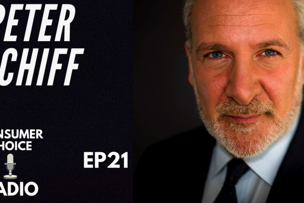 Consumer Choice Radio EP21: Peter Schiff on lockdowns, money printing, and what's next for the Federal Reserve
