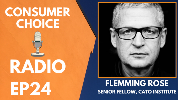 Consumer Choice Radio EP24: Flemming Rose on Freedom of Expression and Tolerance