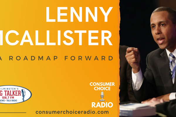Consumer Choice Radio EP23: Lenny McAllister on A Roadmap Forward and Police Reform