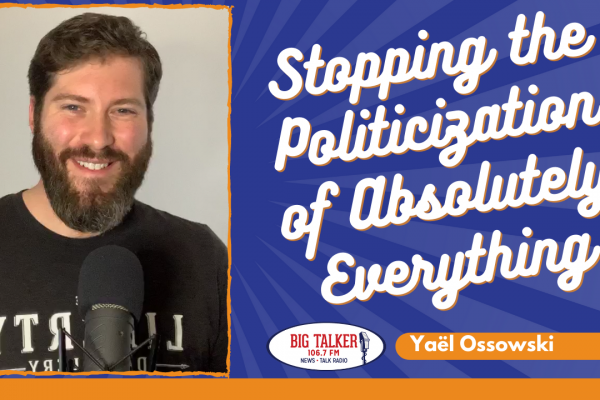 Stopping Politicization of Absolutely Everything, Euro lockdowns, Election! | Yaël on Big Talker FM