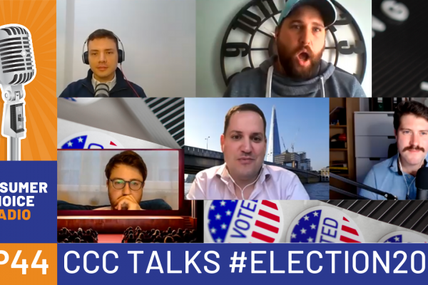 Consumer Choice Radio EP44: #ELECTION2020 Special