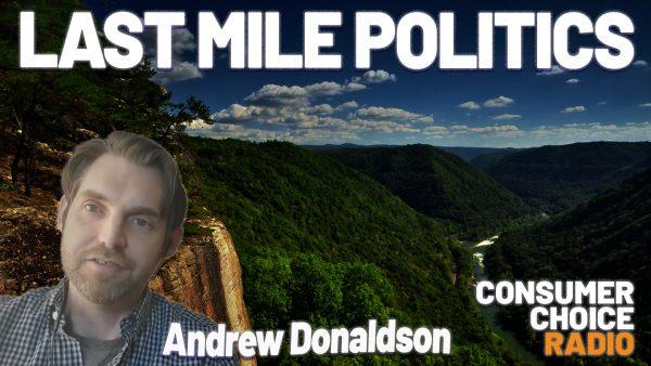 EP54: Last Mile Politics, Saving Lana Del Ray, West Virginia Success (w/ Andrew Donaldson)