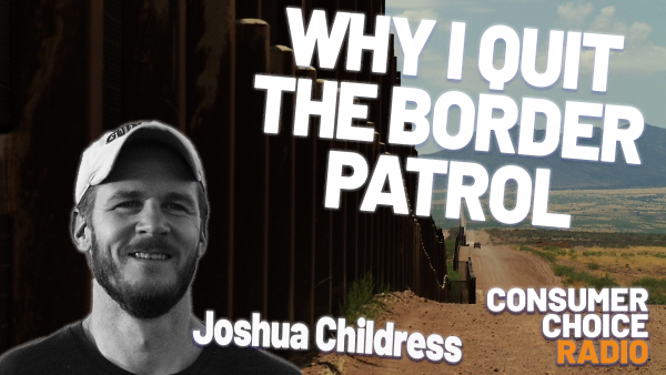 Consumer Choice Radio EP55: Why I Quit the Border Patrol (w/ Joshua Childress), Biden's Energy Policies, Last Minute Pardons