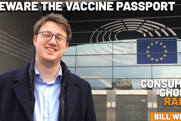 Consumer Choice Radio EP62: Beware the Vaccine Passport (w/ Bill Wirtz)