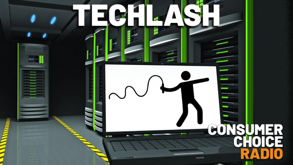 Consumer Choice Radio EP67: TECHLASH (w/ Jennifer Huddleston)