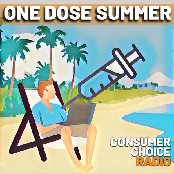 Consumer Choice Center EP71: One Dose Summer